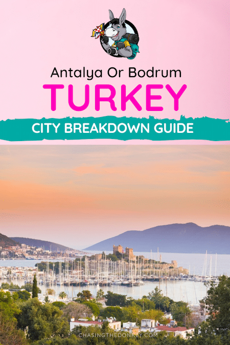 Turkey Travel Blog_How To Choose Between Antalya Or Bodrum Turkey